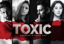 Photo of Toxic Lyrics Badshah | Payal Dev | Ravi Dubey | Sargun Mehta