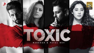Photo of Toxic Lyrics Badshah   Payal Dev   Ravi Dubey   Sargun Mehta