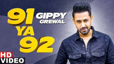 Photo of 91 Ya 92 Lyrics | Gippy Grewal